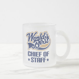 Gift Idea For Chief of Staff (Worlds Best) 10 Oz Frosted Glass Coffee Mug