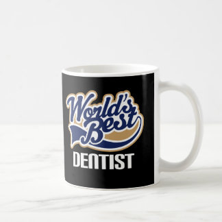 Gift Idea For Dentist (Worlds Best) Coffee Mug