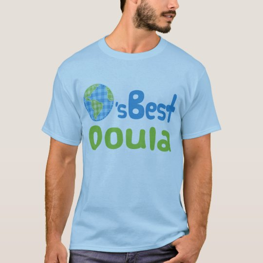 Gift Idea For Doula (Worlds Best) T-Shirt