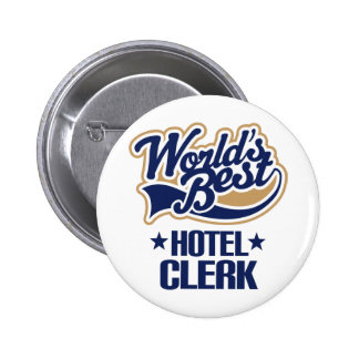 Gift Idea For Hotel Clerk (Worlds Best) Pinback Buttons