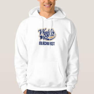 Gift Idea For Machinist (Worlds Best) Hoodie