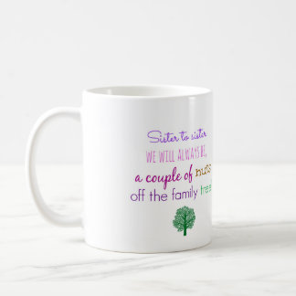 Gift Idea for Sister Coffee Mug with Funny Quote