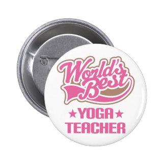 Gift Idea For Yoga Teacher Women (Worlds Best) Pinback Button