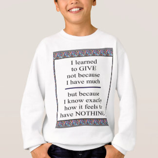 GIFT Positive Wisdom - Encourage giving for causes Sweatshirt