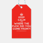 [Crown] keep calm and where the fuck did you come from?!  Gift Tags Pack Of Gift Tags