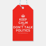 [Crown] keep calm and don't talk politics  Gift Tags Pack Of Gift Tags