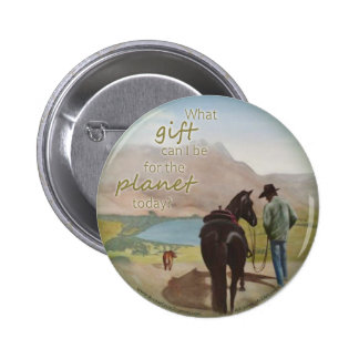 Gift to the Planet - Badge Pinback Button