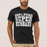 Gifts 4 Husbands : 100% Pure Super Husband T-Shirt