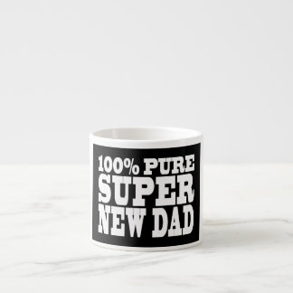 Gifts 4 New Dads : 100% Pure Super New Dad 6 Oz Ceramic Espresso Cup