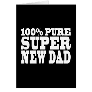Gifts 4 New Dads : 100% Pure Super New Dad Stationery Note Card