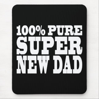 Gifts 4 New Dads : 100% Pure Super New Dad Mouse Pad