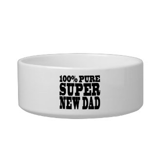 Gifts 4 New Dads : 100% Pure Super New Dad Pet Water Bowl