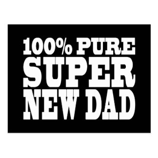 Gifts 4 New Dads : 100% Pure Super New Dad Postcard