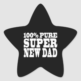 Gifts 4 New Dads : 100% Pure Super New Dad Star Sticker