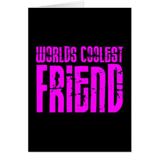 Gifts for Cool Friends Pink Worlds Coolest Friend Cards