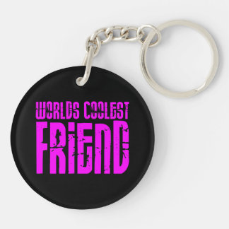 Gifts for Cool Friends Pink Worlds Coolest Friend Double-Sided Round Acrylic Keychain