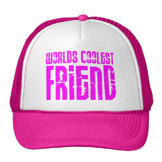 Gifts for Cool Friends Pink Worlds Coolest Friend Trucker Hat