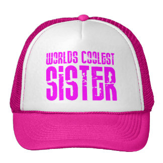 Gifts for Cool Sisters Pink Worlds Coolest Sister Trucker Hat