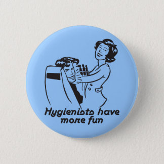 Gifts for Dental Hygienists Pinback Button