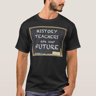 GIFTS FOR HISTORY TEACHERS T-Shirt