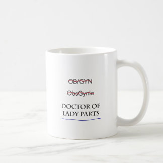 Gifts for OB/GYN AKA Doctor of Lady Parts Coffee Mug