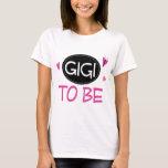 Gigi to Be T-Shirt