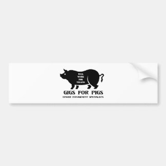 Gigs for Pigs Car Bumper Sticker