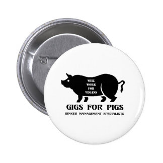 Gigs for Pigs Button