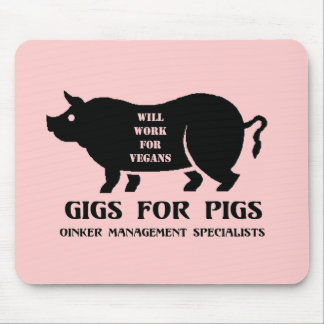 Gigs for Pigs Mouse Pad