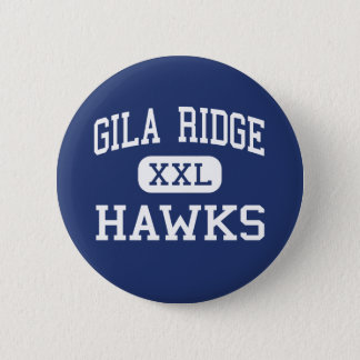 Gila Ridge - Hawks - High School - Yuma Arizona Pinback Button