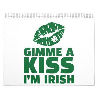 Gimme a kiss I'm irish Calendar