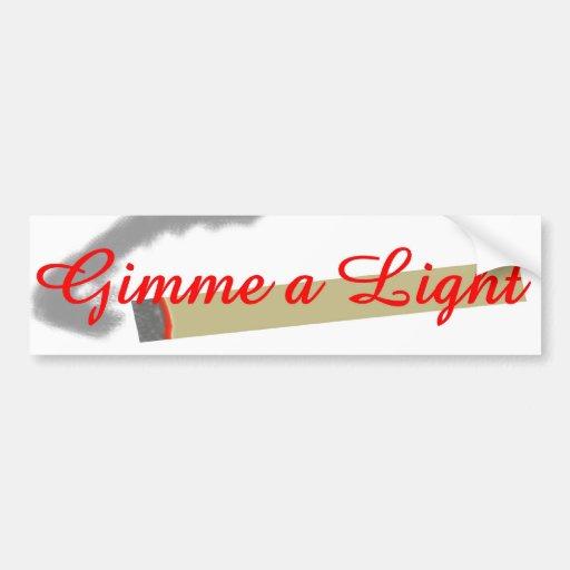 Gimme a Light Car Bumper Sticker