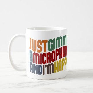 Gimme A Microphone Coffee Mug