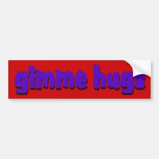 Gimme abraza a la pegatina para el parachoques pegatina de parachoque