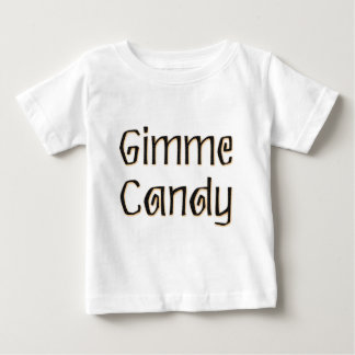 Gimme Candy Baby T-Shirt