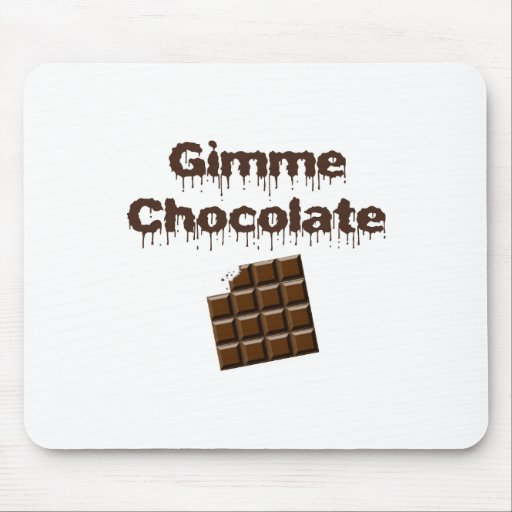 Gimme Chocolate Mouse Pad