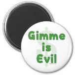 Gimme es malvado imanes de nevera