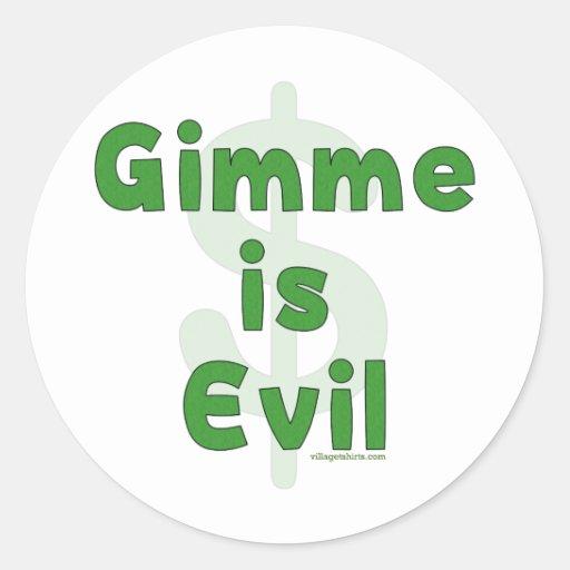 Gimme es malvado pegatina redonda