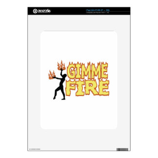 Gimme Fire iPad Skin