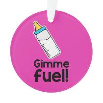 Gimme fuel! ornament