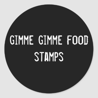 gimme gimme food stamps round sticker