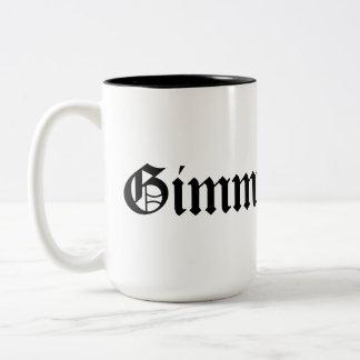 Gimme. Gimme it! Gimme More! Mug