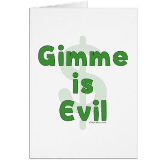 Gimme Is Evil Card