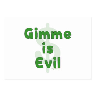 Gimme Is Evil Large Business Card