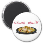 Gimme Kimchi Kimchi Lovers 2 Inch Round Magnet