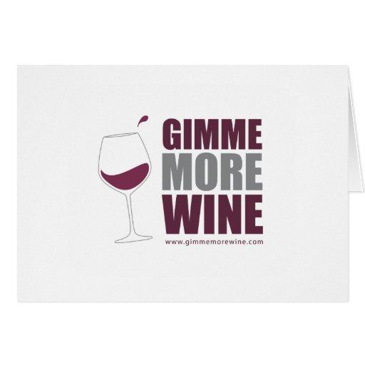 Gimme más vino tarjeta de felicitación