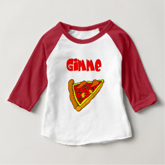 Gimme Pizza Baby T-Shirt