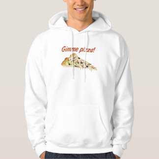Gimme Pizza Pizza Lovers Hoodie