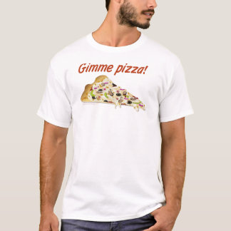 Gimme Pizza Pizza Lovers Shirt