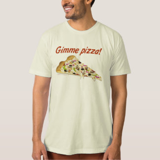 Gimme Pizza Pizza Lovers T-Shirt